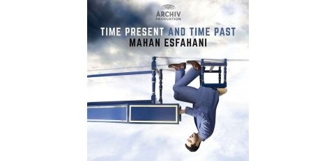 Mahan Esfahani - Time present and time past , Concerto K�ln