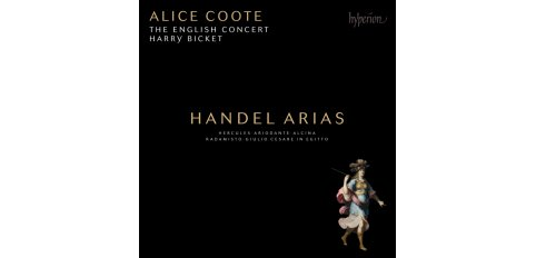 George Frideric Handel (1685-1759) Arias Alice Coote (mezzo-soprano), The English Concert, Harry Bicket (conductor)